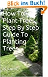 How To Plant Trees, Step By Step Guid...