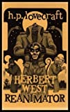 Herbert West Reanimator (0318047144) by Lovecraft, H. P.