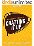 Chatting It Up: How to Transform Your Social Life by Harnessing the Power of Self-Entertaining Conversation