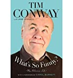 img - for [ WHAT'S SO FUNNY?: MY HILARIOUS LIFE - LARGE PRINT ] By Conway, Tim ( Author) 2013 [ Hardcover ] book / textbook / text book