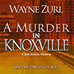 A Murder in Knoxville: A Sam Jenkins Mystery | Wayne Zurl
