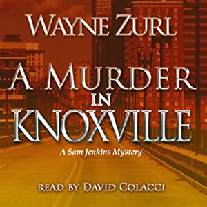 A Murder in Knoxville: A Sam Jenkins Mystery | [Wayne Zurl]