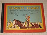 Cowboy Tommy: The Story of a Boys Adventures on a Ranch - 1935 Edition - Illustrated