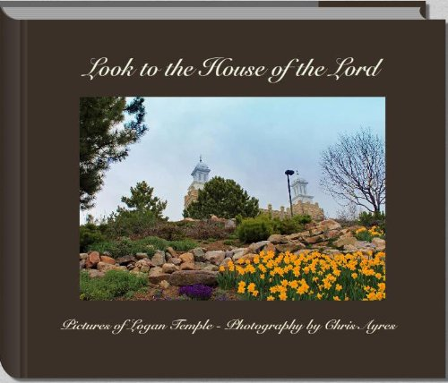 Look to the House of the Lord (Pictures from