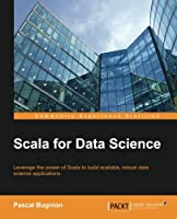 Scala for Data Science Front Cover