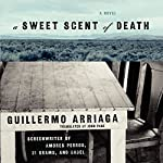 A Sweet Scent of Death | Guillermo Arriaga,Alan Page - translator
