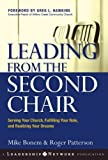 Leading from the Second Chair: Serving Your Church, Fulfilling Your Role, and Realizing Your Dreams (Jossey-Bass Leadership Network Series)