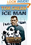 Tom Crean - Ice Man: The Adventures o...