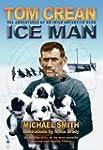 Tom Crean - Ice Man: The Adventures o...