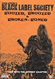 Black Label Society - Boozed, Broozed & Broken Boned