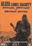 Black Label Society - Boozed, Broozed...