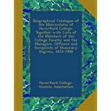 Biographical Catalogue of the Matriculates of Haverford College: Together with Lists of the Members of the College...
