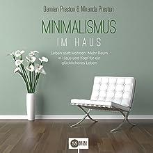 Minimalismus im Haus: Mehr Raum in Haus und Kopf für ein glücklicheres Leben Hörbuch von Brendon Michaels, Miranda Michaels Gesprochen von: Elke Winkler