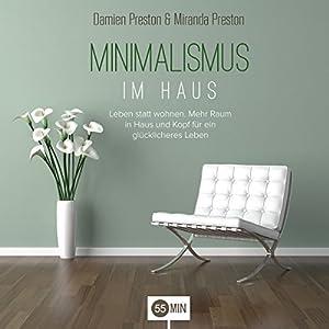 Minimalismus im Haus Hörbuch