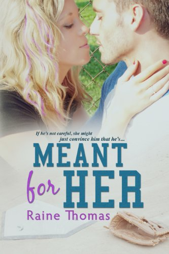 Meant For Her by Raine Thomas