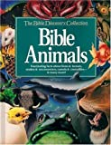 Bible Animals (The Bible Discovery Collection, No. 1)