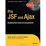 Pro JSF and Ajax: Building Rich Internet Components (Expert's Voice in Java)by Jonas Jacobi
