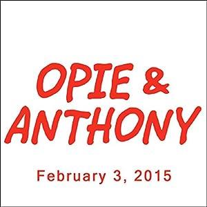 Opie & Anthony, Jim Florentine and Steven Singer, February 3, 2015 Radio/TV Program