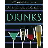 "Drinks: Enjoying, choosing, storing, serving and appreciating Wines, Beers, Cocktails, Spirits, Aperitifs, Liqueurs, Cidersvon ""Vincent Gasnier"""