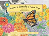 Monarch Butterfly of Aster Way - a Smithsonians Backyard Book