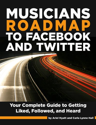 Musician's Roadmap to Facebook and Twitter - A Complete...