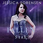 The Fallen Star: Fallen Star Series #1 | Jessica Sorensen