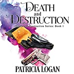 Death and Destruction: The Death and Destruction Series, Book 1 | Patricia Logan