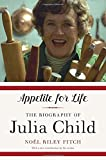 img - for Appetite for Life: The Biography of Julia Child book / textbook / text book