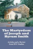 img - for The Martyrdom of Joseph and Hyrum Smith book / textbook / text book