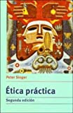 Etica Practica/Practical Ethics/Spanish (0521478405) by Singer, Peter