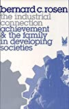 img - for The Industrial Connection: Achievement & the Family in Developing Societies book / textbook / text book