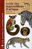 echange, troc Jonathan Kingdon - Guide des mammifères d'Afrique : Plus de 300 espèces illustrées