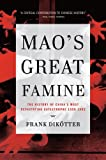 img - for Mao's Great Famine: The History of China's Most Devastating Catastrophe, 1958-1962 book / textbook / text book