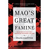 Mao's Great Famine: The History Of China's Most Devastating Catastrophe 1958-1962by Frank Dikotter