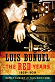 img - for Luis Bunuel: The Red Years, 1929-1939 (Wisconsin Film Studies) book / textbook / text book