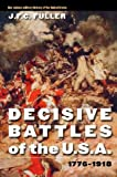Decisive Battles of the U.S.A., 1776-1918 (0803260032) by Fuller, J. F. C.