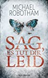 Sag, es tut dir leid: Psychothriller (German Edition)
