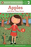 Apples: And How They Grow (Penguin Young Readers, L2) (0448432757) by Driscoll, Laura