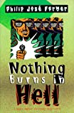 Nothing Burns in Hell (0312864701) by Farmer, Philip Jose