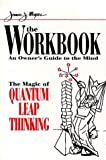 The Workbook: The Magic of Quantum Leap Thinking (0964544202) by James J. Mapes