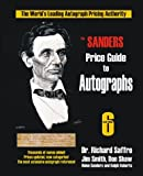 The Sanders Price Guide to Autographs: The Worlds Leading Autograph Pricing Authority, Sixth Edition