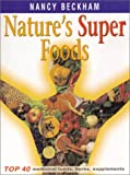 img - for Nature's Super Foods. Top 40 Medicinal Foods, Herbs, Supplements book / textbook / text book