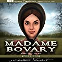 Madame Bovary (       UNABRIDGED) by Gustave Flaubert Narrated by Elaine Wise