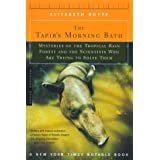 The Tapir's Morning Bath: Solving the Mysteries of the Tropical Rain Forest [Paperback]