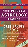 Your Personal Astrology Planner 2007: Sagittarius (1402741715) by Levine, Rick