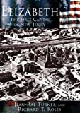 img - for Elizabeth: The First Capital of New Jersey (NJ) (Making of America) book / textbook / text book