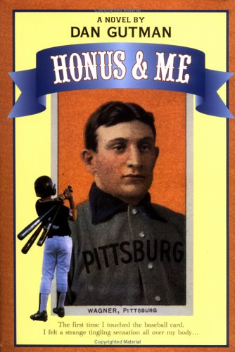 Honus & Me: A Baseball Card Adventure (Baseball Card Adventures), DAN GUTMAN