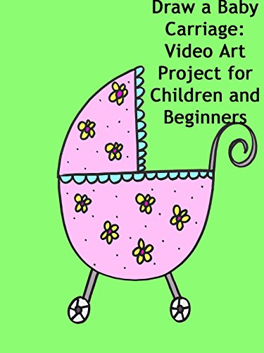 Draw a Baby Carriage: Video Art Project for Children and Beginners