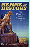 Sense of History: The Place of the Past in American Life (155849281X) by Glassberg, David