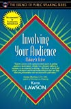Involving Your Audience: Making It Active (Part of the Essence of Public Speaking Series)